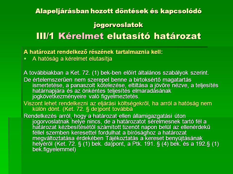 Alapeljárásban hozott döntések és kapcsolódó jogorvoslatok III/1 Az egyezség jóváhagyása A Ket.
