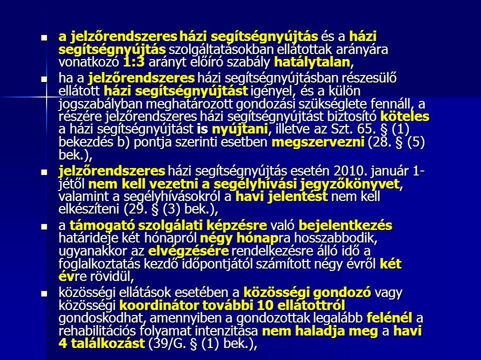 a jelzőrendszeres házi segítségnyújtás és a házi segítségnyújtás szolgáltatásokban ellátottak arányára vonatkozó 1:3 arányt előíró szabály hatálytalan
