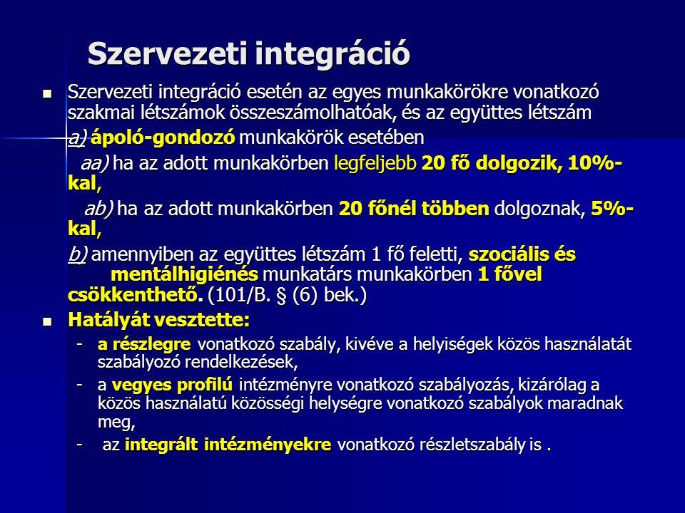 Szervezeti integráció esetén az egyes munkakörökre vonatkozó szakmai létszámok összeszámolhatóak, és az együttes létszám Szervezeti integráció esetén