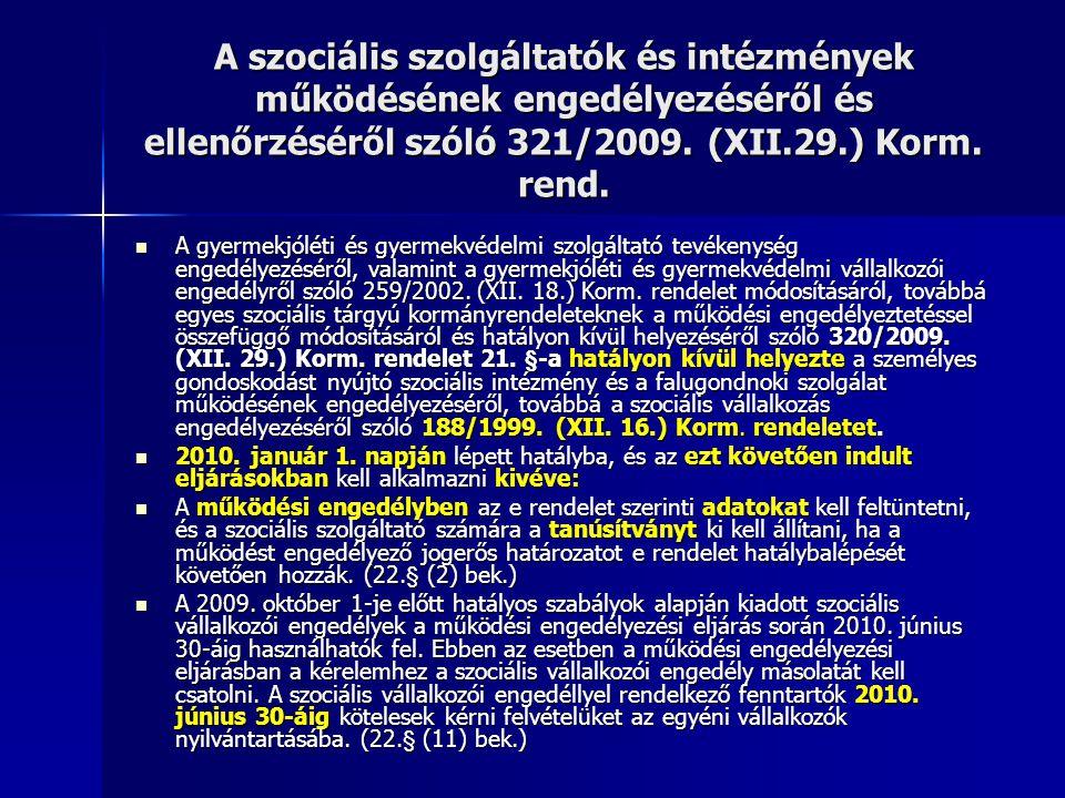A szociális szolgáltatók és intézmények működésének engedélyezéséről és ellenőrzéséről szóló 321/2009. (XII.29.) Korm. rend. A gyermekjóléti és gyerme