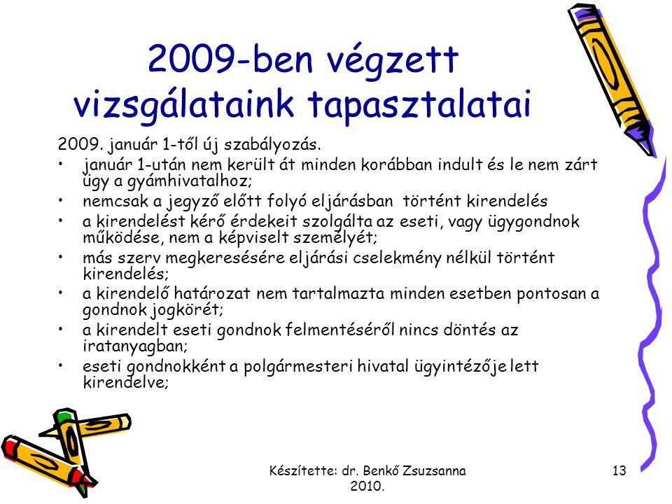 Készítette: dr. Benkő Zsuzsanna 2010. 13 2009-ben végzett vizsgálataink tapasztalatai 2009. január 1-től új szabályozás. január 1-után nem került át m