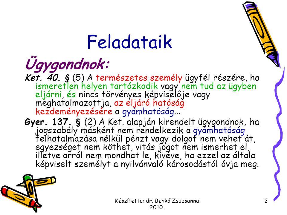 Készítette: dr.Benkő Zsuzsanna 2010. 2 Feladataik Ügygondnok: Ket.