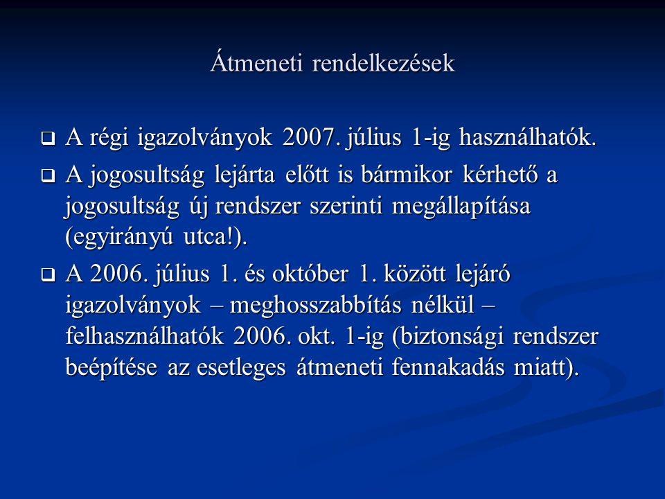 Átmeneti rendelkezések  A régi igazolványok 2007.