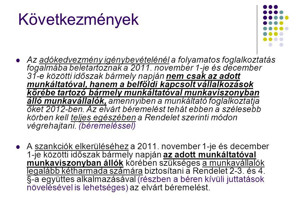Következmények Az adókedvezmény igénybevételénél a folyamatos foglalkoztatás fogalmába beletartoznak a 2011. november 1-je és december 31-e közötti id