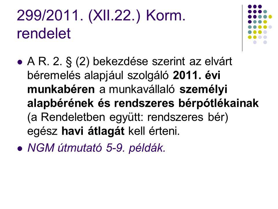 299/2011.(XII.22.) Korm. rendelet A R. 2.