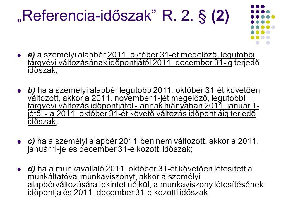 """""""Referencia-időszak R.2. § (2) a) a személyi alapbér 2011."""