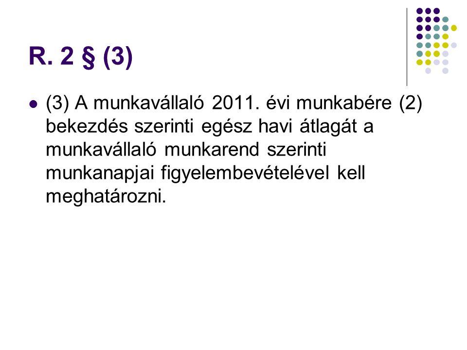 R.2 § (3) (3) A munkavállaló 2011.