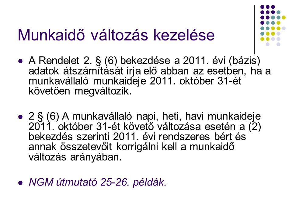 Munkaidő változás kezelése A Rendelet 2.§ (6) bekezdése a 2011.