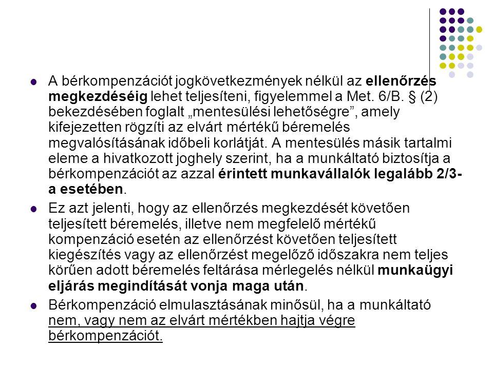 """A bérkompenzációt jogkövetkezmények nélkül az ellenőrzés megkezdéséig lehet teljesíteni, figyelemmel a Met. 6/B. § (2) bekezdésében foglalt """"mentesülé"""