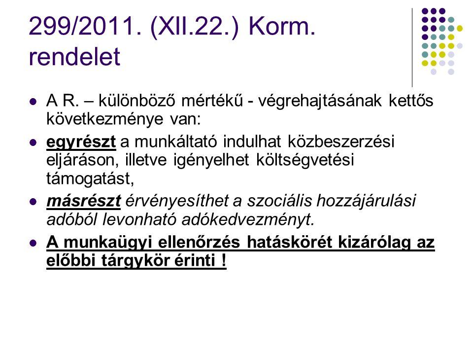 299/2011.(XII.22.) Korm. rendelet A R.