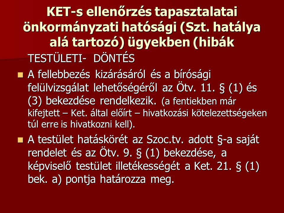 KET-s ellenőrzés tapasztalatai önkormányzati hatósági (Szt. hatálya alá tartozó) ügyekben (hibák TESTÜLETI- DÖNTÉS A fellebbezés kizárásáról és a bíró