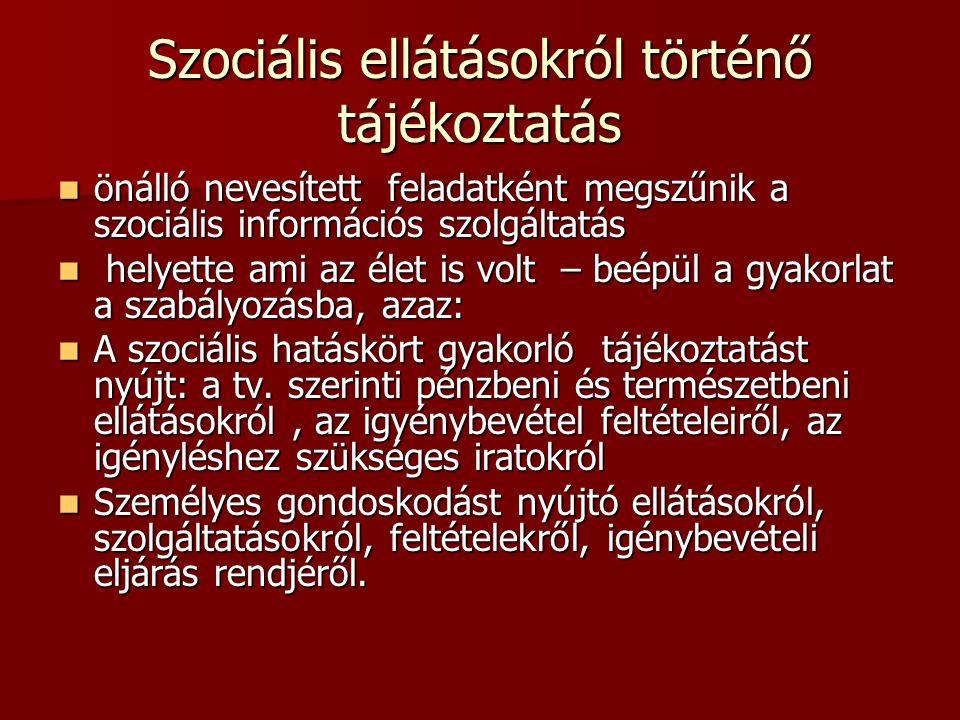 Szociális ellátásokról történő tájékoztatás önálló nevesített feladatként megszűnik a szociális információs szolgáltatás önálló nevesített feladatként