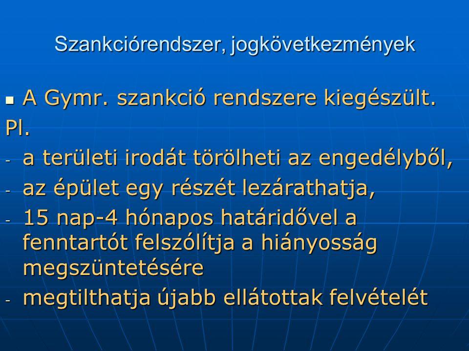 Szankciórendszer, jogkövetkezmények A Gymr.szankció rendszere kiegészült.