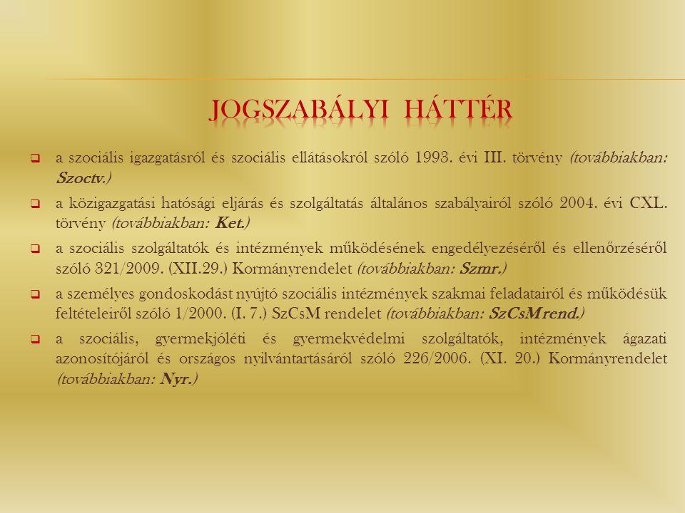  a szociális igazgatásról és szociális ellátásokról szóló 1993. évi III. törvény (továbbiakban: Szoctv.)  a közigazgatási hatósági eljárás és szolgá