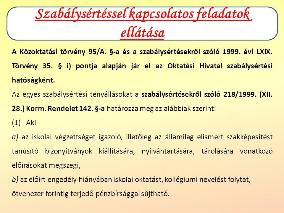 A Közoktatási törvény 95/A.§-a és a szabálysértésekről szóló 1999.