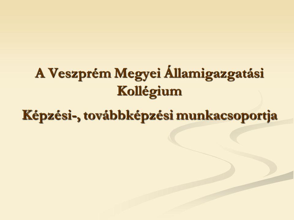 A Veszprém Megyei Államigazgatási Kollégium Képzési-, továbbképzési munkacsoportja