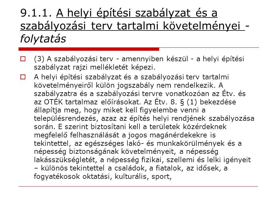 9.1.1. A helyi építési szabályzat és a szabályozási terv tartalmi követelményei - folytatás  (3) A szabályozási terv - amennyiben készül - a helyi ép