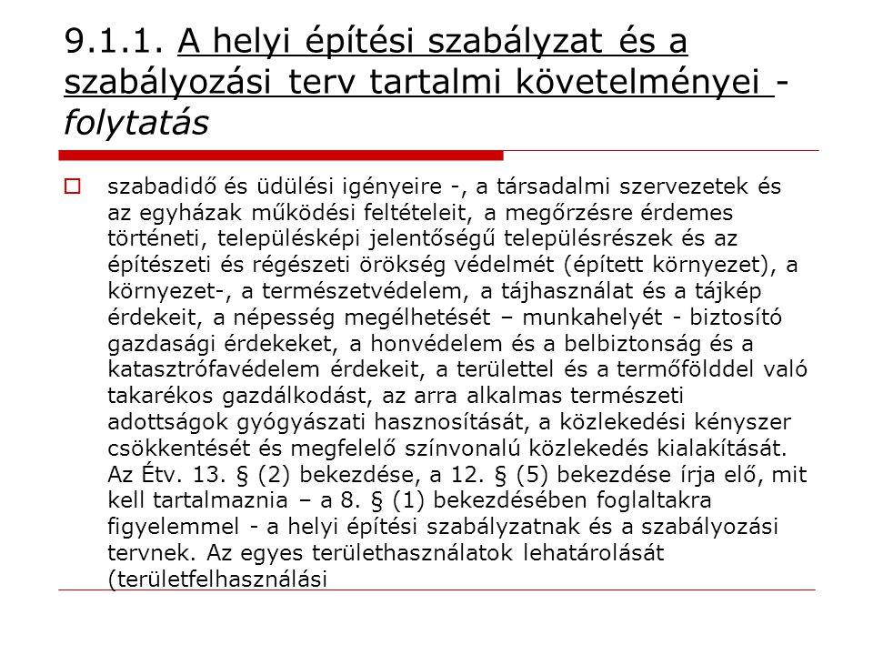 9.1.1. A helyi építési szabályzat és a szabályozási terv tartalmi követelményei - folytatás  szabadidő és üdülési igényeire -, a társadalmi szervezet