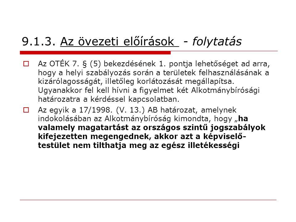 9.1.3. Az övezeti előírások - folytatás  Az OTÉK 7. § (5) bekezdésének 1. pontja lehetőséget ad arra, hogy a helyi szabályozás során a területek felh