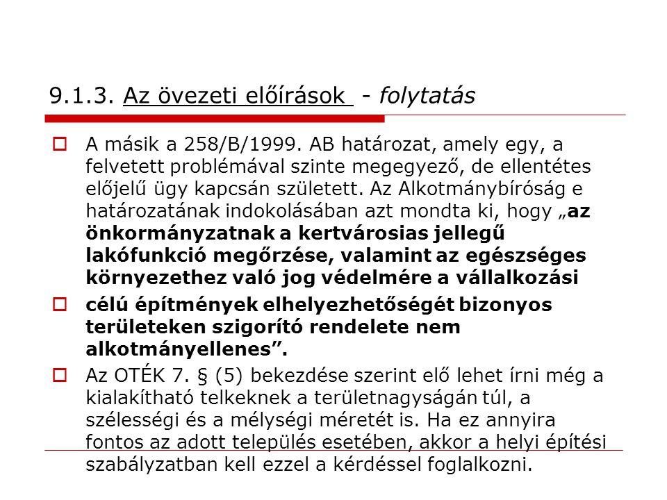 9.1.3.Az övezeti előírások - folytatás  A másik a 258/B/1999.