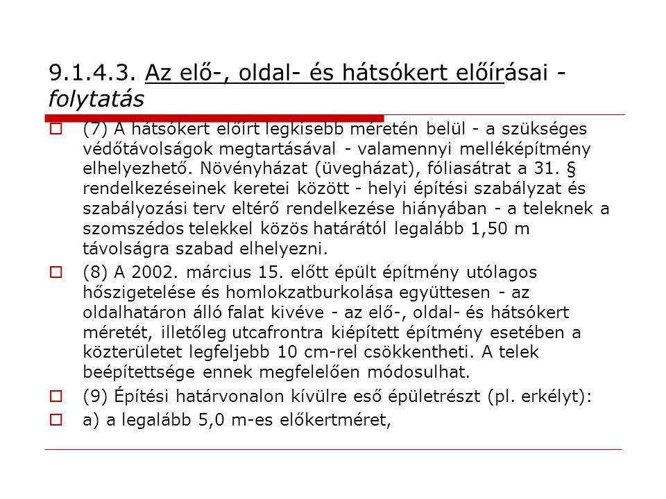 9.1.4.3. Az elő-, oldal- és hátsókert előírásai - folytatás  (7) A hátsókert előírt legkisebb méretén belül - a szükséges védőtávolságok megtartásáva