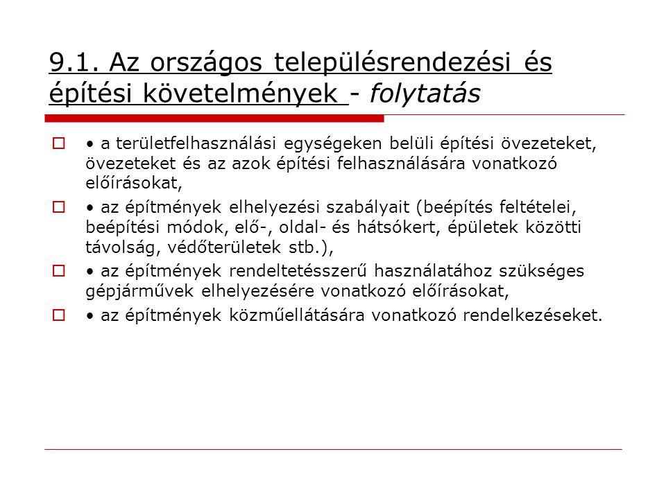 9.1.1.A helyi építési szabályzat és a szabályozási terv tartalmi követelményei  Étv.