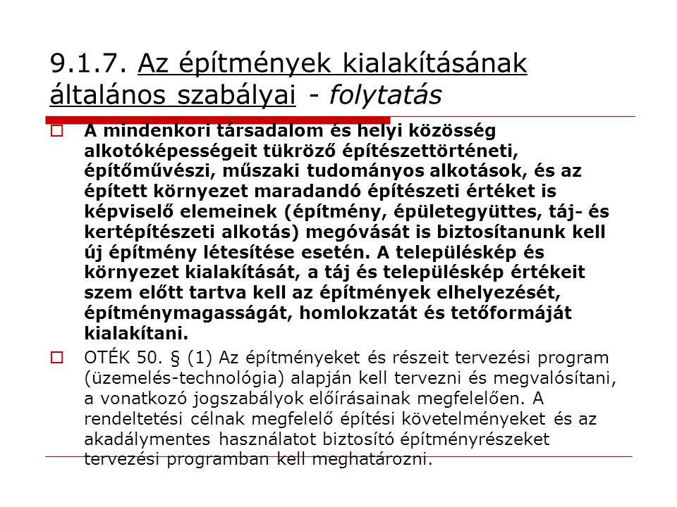 9.1.7. Az építmények kialakításának általános szabályai - folytatás  A mindenkori társadalom és helyi közösség alkotóképességeit tükröző építészettör