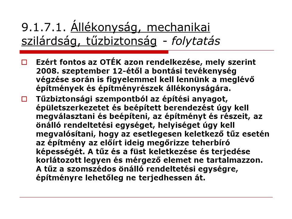 9.1.7.1. Állékonyság, mechanikai szilárdság, tűzbiztonság - folytatás  Ezért fontos az OTÉK azon rendelkezése, mely szerint 2008. szeptember 12-étől