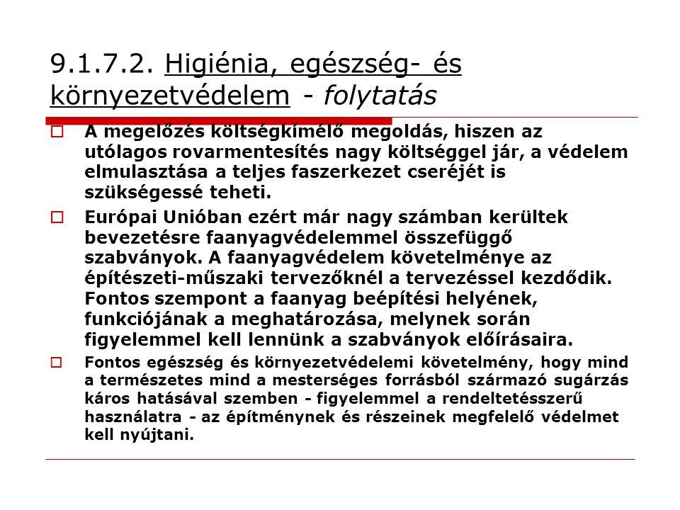 9.1.7.2. Higiénia, egészség- és környezetvédelem - folytatás  A megelőzés költségkímélő megoldás, hiszen az utólagos rovarmentesítés nagy költséggel
