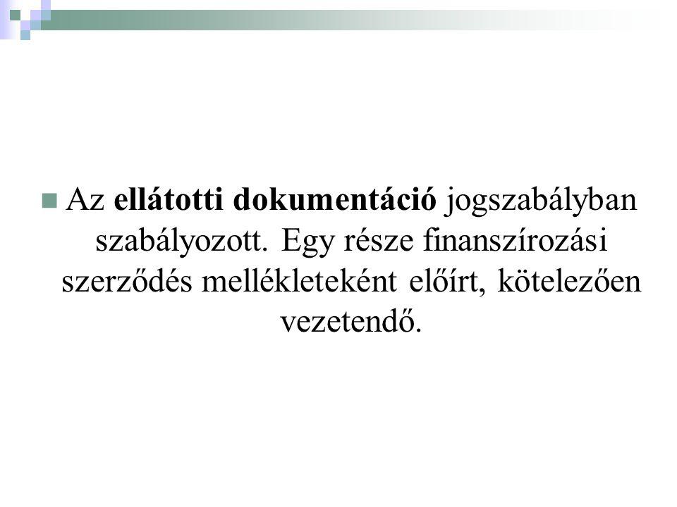 Az ellátotti dokumentáció jogszabályban szabályozott.