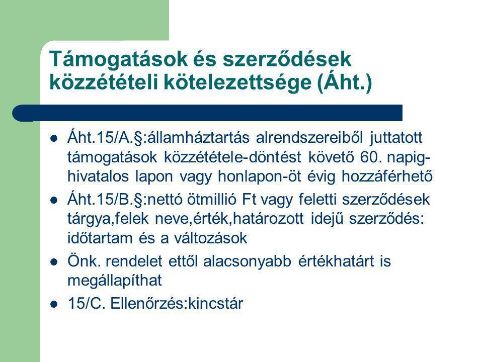 Támogatások és szerződések közzétételi kötelezettsége (Áht.) Áht.15/A.§:államháztartás alrendszereiből juttatott támogatások közzététele-döntést követ