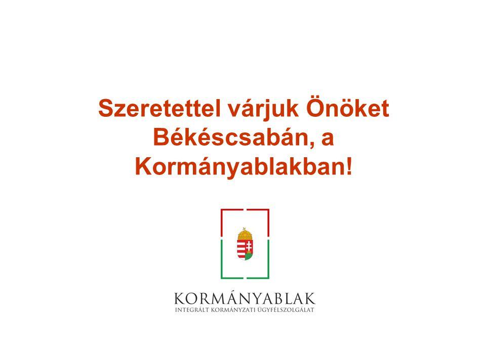 Szeretettel várjuk Önöket Békéscsabán, a Kormányablakban!