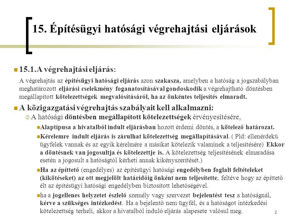 43  A végrehajtási cselekményekről jegyzőkönyvet készít.