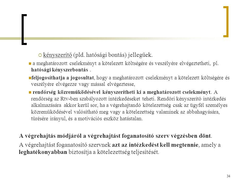 34  kényszerítő (pld.hatósági bontás) jellegűek.