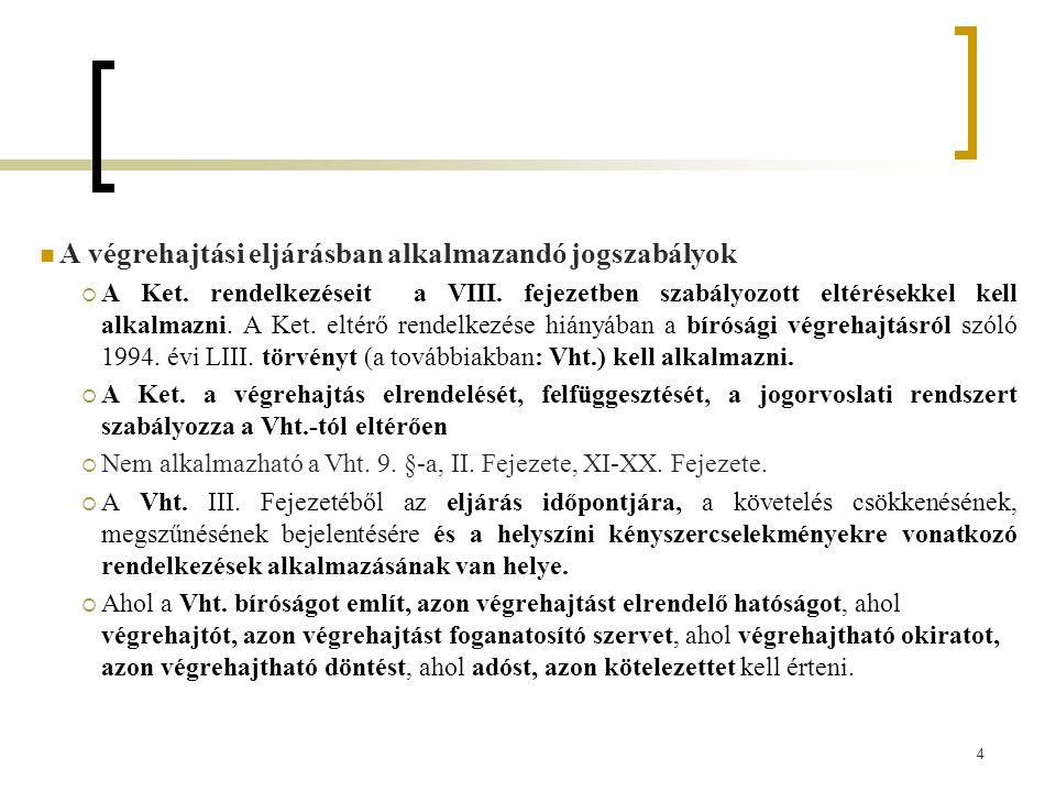 75  A behajtásra illetékes adóhatóság a jogszabályok (Étv.