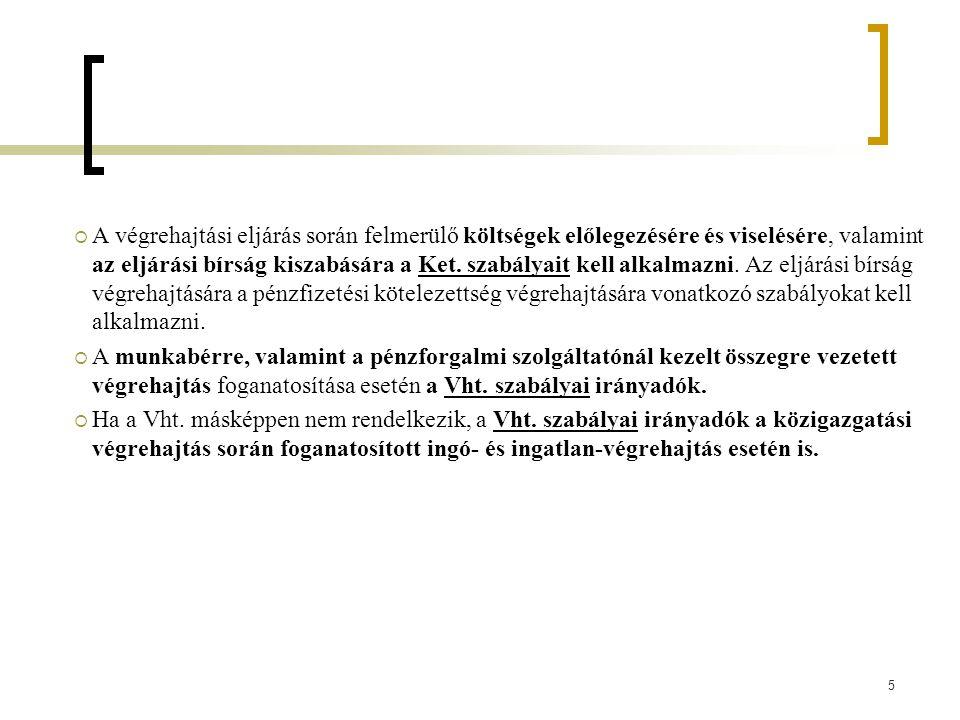 6 A végrehajtási eljárásban hozott döntések elleni jogorvoslatok  A Ket.- a végrehajtást elrendelő végzés elleni fellebbezés kivételével - egységesen a 152.