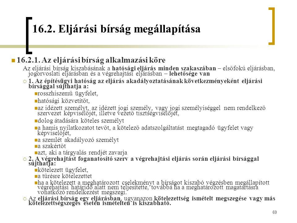 69 16.2.Eljárási bírság megállapítása 16.2.1.