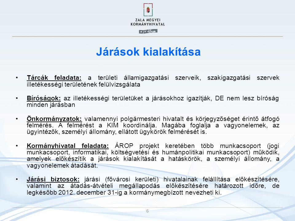 Járások kialakítása Tárcák feladata: a területi államigazgatási szerveik, szakigazgatási szervek illetékességi területének felülvizsgálata Bíróságok: