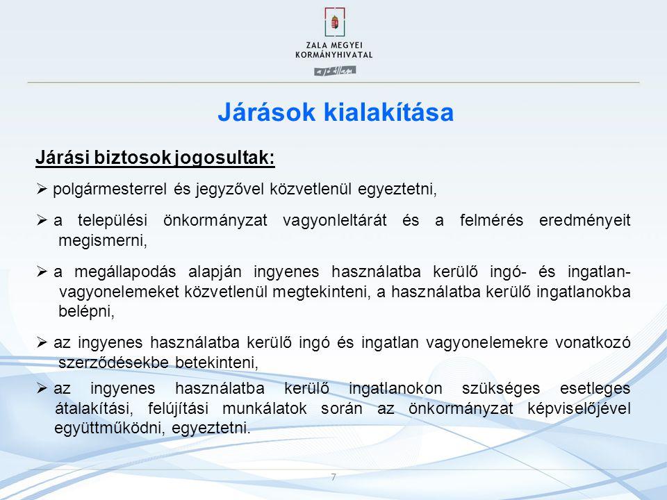 Járások kialakítása Járási biztosok jogosultak:  polgármesterrel és jegyzővel közvetlenül egyeztetni,  a települési önkormányzat vagyonleltárát és a