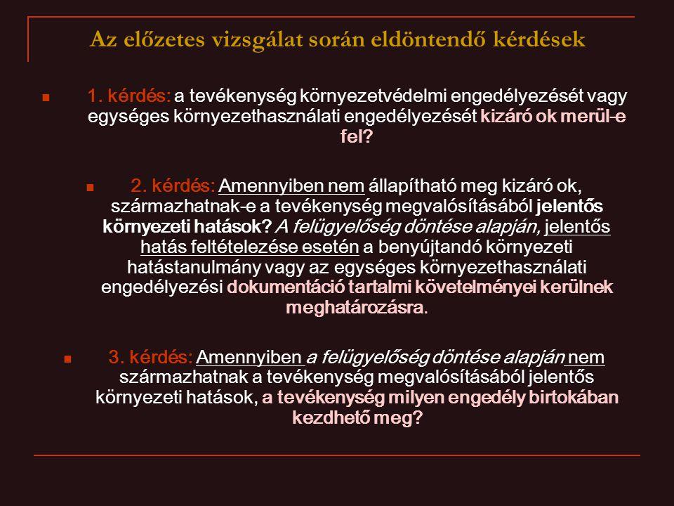 Az előzetes vizsgálat során eldöntendő kérdések 1.
