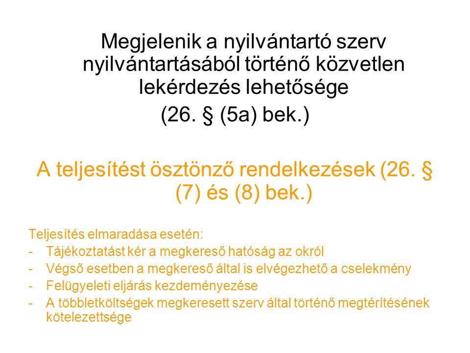 Megjelenik a nyilvántartó szerv nyilvántartásából történő közvetlen lekérdezés lehetősége (26.
