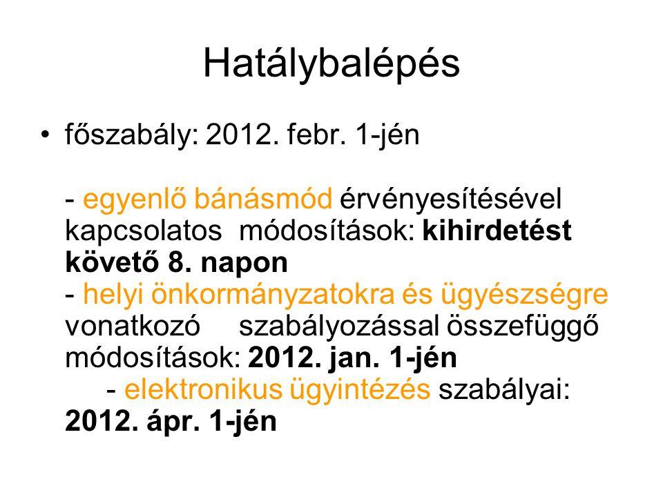 Hatálybalépés főszabály: 2012.febr.