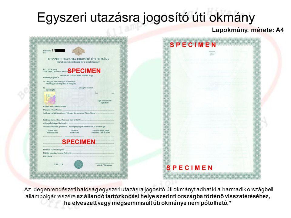 """Egyszeri utazásra jogosító úti okmány """"Az idegenrendészeti hatóság egyszeri utazásra jogosító úti okmányt adhat ki a harmadik országbeli állampolgár r"""