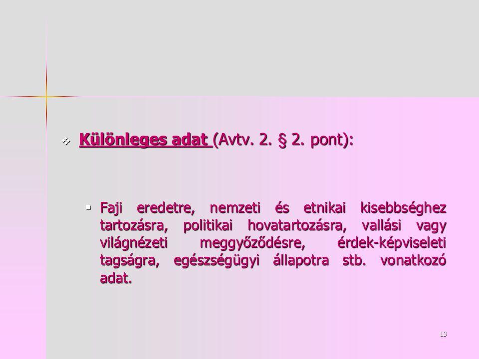13  Különleges adat (Avtv. 2. § 2.