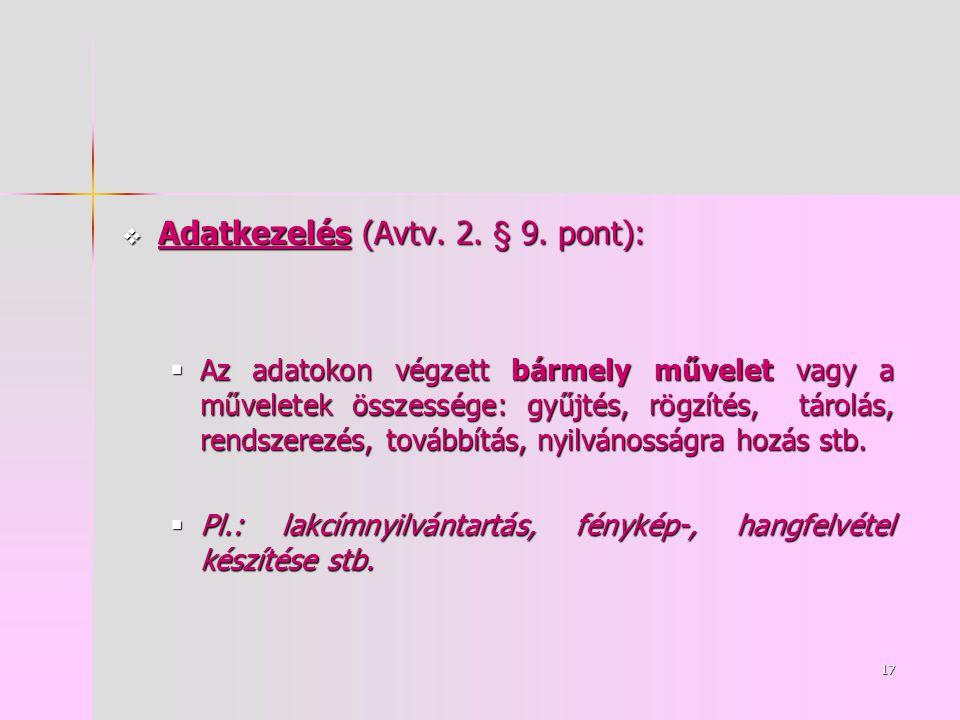 17  Adatkezelés (Avtv. 2. § 9.