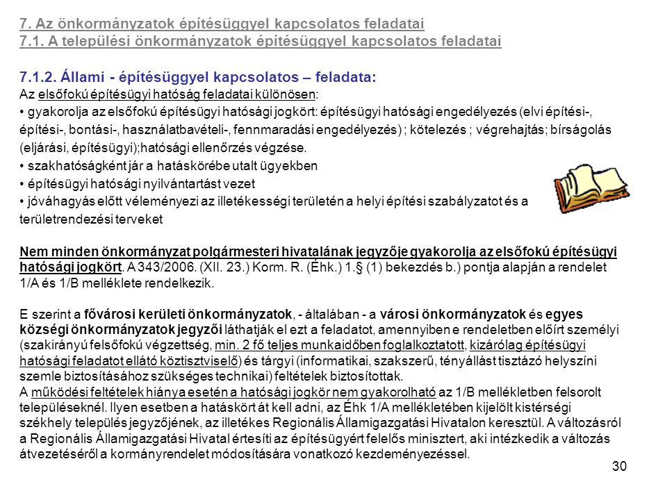 30 7. Az önkormányzatok építésüggyel kapcsolatos feladatai 7.1. A települési önkormányzatok építésüggyel kapcsolatos feladatai 7.1.2. Állami - építésü