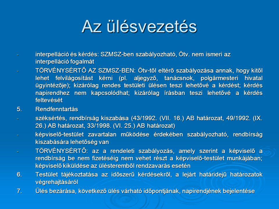Az ülésvezetés - interpelláció és kérdés: SZMSZ-ben szabályozható, Ötv.