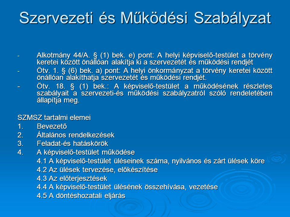 Szervezeti és Működési Szabályzat - Alkotmány 44/A.