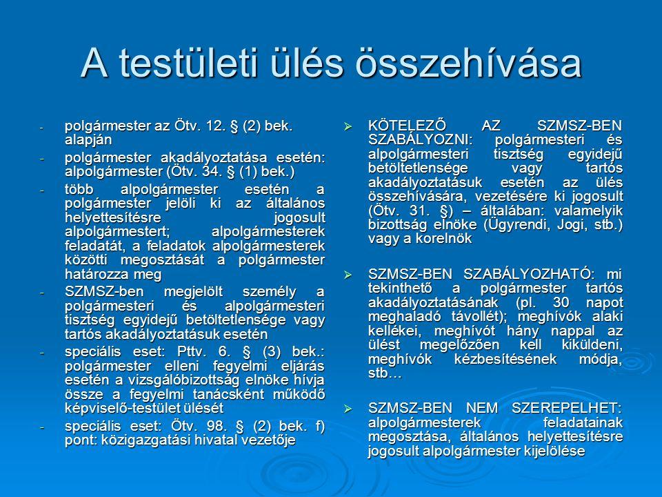 A rendkívüli testületi ülés - kötelező összehívni: képviselők egynegyede képviselők egynegyede képviselő-testület bizottsága képviselő-testület bizottsága indítványára (Ötv.