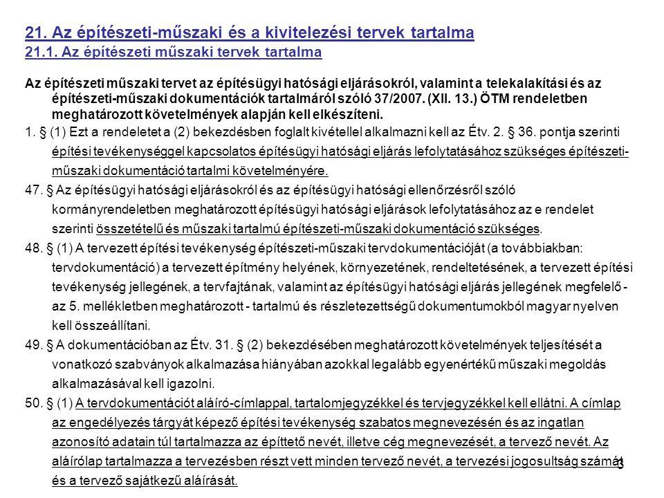 14 21.Az építészeti-műszaki és a kivitelezési tervek tartalma 21.2.